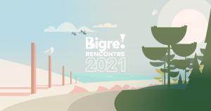 [Bigre Rencontre !] C'est le moment de partager vos propositions d'ateliers/animations
