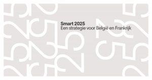 Strategie 2025: hernieuwde ambitie voor het project van Smart